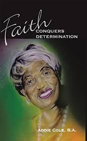 Amazon.com: Faith Conquers Determination eBook: Cole, Addie: Kindle Store