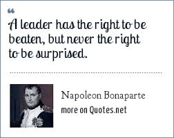 napoleon bonaparte a leader has the right to be beaten but never