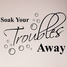 24 Soak Your Troubles Away Bubbles Bathroom Tub Wall Decal Sticker Home Decor For Sale Online