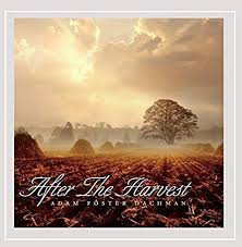 Adam Foster Dachman - After the Harvest by Adam Foster Dachman - Amazon.com  Music