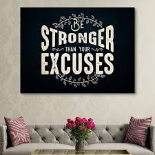 Be Stronger Than Your Excuses Motivational Wall Art Epik Canvas