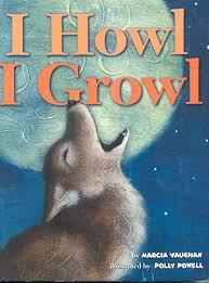I Howl, I Growl - Kindle edition by Vaughan, Marcia, Powell, Polly.  Children Kindle eBooks @ Amazon.com.