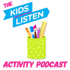 Kids Listen Kids Listen Activity Podcast