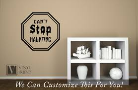 Can T Stop Haunting Halloween Wall Vinyl Decal Sign For Home Decor 2214