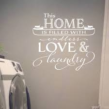 This Home Is Filled With Endless Love And Laundry Vinyl Wall Decal Laundry