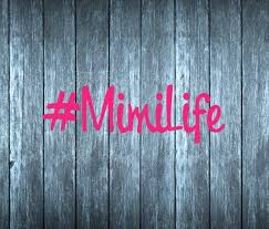 Mimi Life Mimilife Decal Vinyl Sticker Vehicle Yeti Tumbler Funny Choose Your Color Size Large Order Vinyl Decal Stickers Vinyl Sticker Car Decals