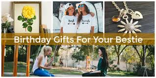 bday gift ideas for your best friend