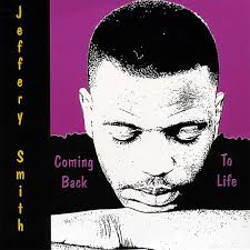 Coming Back to Life - Jeffery Smith | Songs, Reviews, Credits | AllMusic