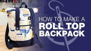 how to make your own roll top backpack