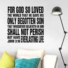 Amazon Com John 3 16 Vinyl Wall Decal By Wild Eyes Signs For God So Loved The World That He Gave His Only Begotten Son Religious Scripture Bible Verse Vinyl Wall Art Christian Wall