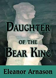 Daughter of the Bear King by Eleanor Arnason