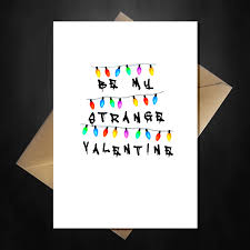 Funny Stranger Things Valentines Day Card Be My Strange
