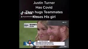 Justin Turner Covid Positive Kisses his ...