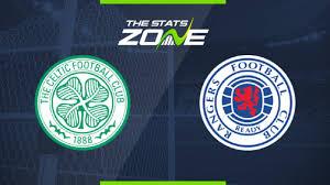 Celtic vs Rangers Preview & Prediction ...