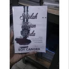 novel setelah hujan reda boy candra shopee