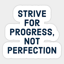 Strive For Progress Not Perfection Motivational Words Sticker Teepublic Uk