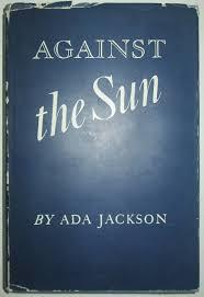 Against the Sun | Ada Jackson | First Edition