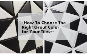grout color for your tiles