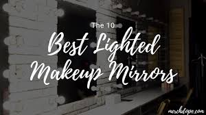 the 10 best lighted makeup mirrors in