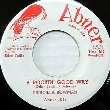 popsike.com - PRISCILLA BOWMAN & SPANIELS 45 A Rockin' Good Way ABNER Doo  Wop PROMO #BB1427 - auction details