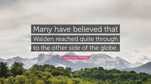 "henry david thoreau quote ""many have believed that walden reached"