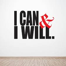 I Can And I Will Decal Motivation Wall Decal Motivational Quotes Leadership Quotes Vinyl Wall Decals I Can I Will Decal Motivate