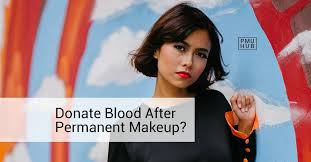 donate blood after permanent makeup