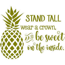 Pineapple Quote Vinyl Wall Decal 20 X18 Stand Tall Wear A Crown And Be Sweet On The Inside Kitchen Home Decor Walmart Com Walmart Com