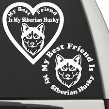 Siberian Husky My Best Friend Is My Dog Decal Sunburst Reflections