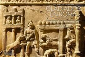 Gladiadores: vida y muerte en la arena