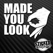 Made You Look Circle Game Vinyl Decal Sticker Funny Hand Sign Ok Looked Meme