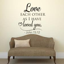 Bible Verse Wall Decal Love Each Other As I Have Loved You Etsy