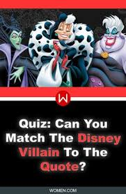quiz can you match the disney villain to the quote disney