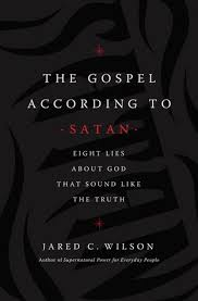 the gospel according to satan eight lies about god that sound