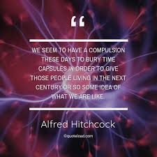 we seem to have a compulsion th alfred hitchcock about science