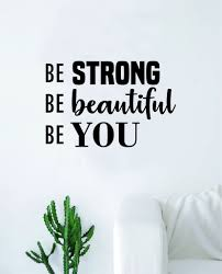 Be Strong Beautiful You Wall Decal Decor Art Sticker Vinyl Room Bedroo Boop Decals