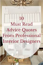 must advice quotes from professional interior designers
