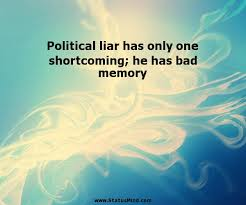 political liar has only one shortcoming he has com