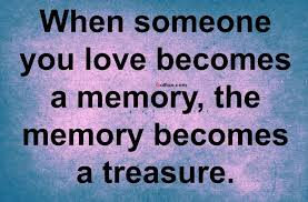 when someone you love becomes a memory quote love quotes