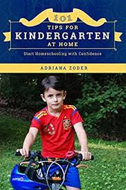 Amazon.com: 101 Tips For Kindergarten At Home: Start Homeschooling with  Confidence (How to Homeschool Book 2) eBook: Zoder, Adriana, Davidson,  Emily: Kindle Store