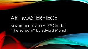 """November Lesson ~ 5th Grade """"The Scream"""" by Edvard Munch - ppt video online  download"""