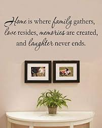com home is where the family gathers love resides