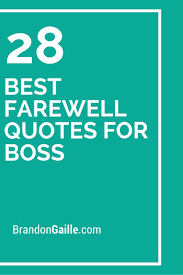 best farewell quotes for boss farewell quotes for boss best