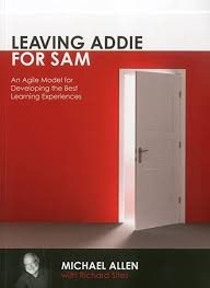 Leaving ADDIE for SAM: An Agile Model for Developing the Best ...