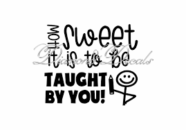Teacher Decals How Sweet It Is To Be Taught By You Vinyl Decal Or Mug Wine Glass Decal Size And Colour Options Available