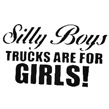 Silly Boys Trucks Are For Girls 1 Decal Sticker