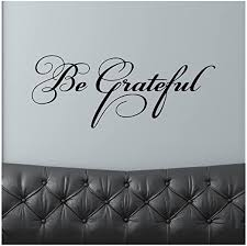 Amazon Com Be Grateful M Wall Saying Vinyl Lettering Home Decor Decal Stickers Quotes Home Kitchen