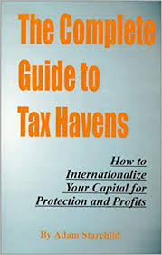 The Complete Guide to Tax Havens: Adam Starchild: 9781893713109 ...