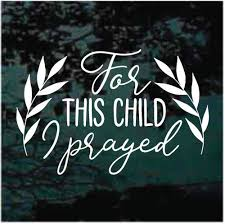 For This Child I Prayed Decals Decal Junky