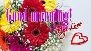 good morning sweetheart you